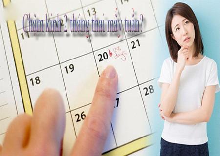 Tìm hiểu chậm kinh 2 tháng thai mấy tuần để biết chính xác tuổi thai